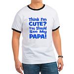 Think I'm Cute? Papa Blue Ringer T