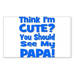 Think I'm Cute? Papa Blue Rectangle Decal