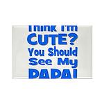Think I'm Cute? Papa Blue Rectangle Magnet