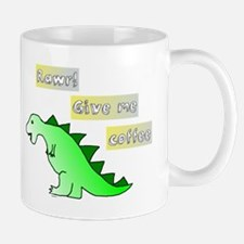 Rawr! Give me coffee Mugs