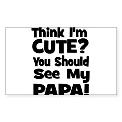 Think I'm Cute? Papa Black Rectangle Decal