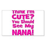 Think I'm Cute? Nana Pink Rectangle Sticker