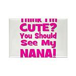 Think I'm Cute? Nana Pink Rectangle Magnet