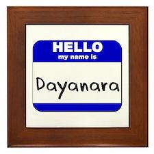 hello my name is dayanara  Framed Tile