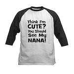 Think I'm Cute? Nana Black Kids Baseball Jersey