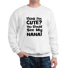 Think I'm Cute? Nana Black Sweatshirt