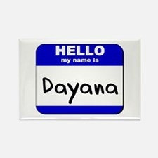 hello my name is dayana Rectangle Magnet