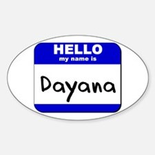 hello my name is dayana Oval Decal