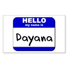 hello my name is dayana Rectangle Decal