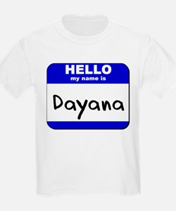hello my name is dayana T-Shirt