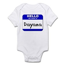 hello my name is dayana  Infant Bodysuit