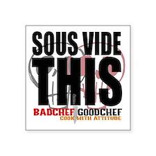 "Sous Vide This Square Sticker 3"" x 3"""