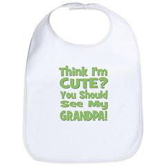 Think I'm Cute? Grandpa Green Bib