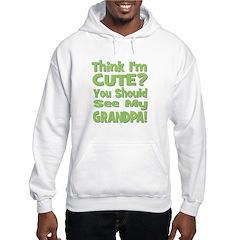 Think I'm Cute? Grandpa Green Hoodie