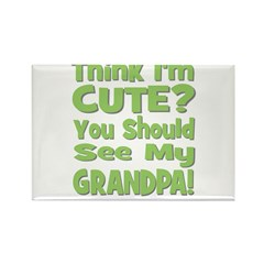 Think I'm Cute? Grandpa Green Rectangle Magnet