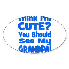 Think I'm Cute? Grandpa Blue Oval Decal