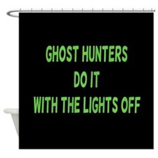 Ghost Hunters Do It Shower Curtain