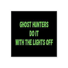 "Ghost Hunters Do It Square Sticker 3"" x 3"""