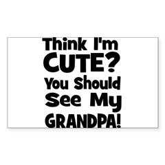 Think I'm Cute? Grandpa Black Sticker (Rectangular