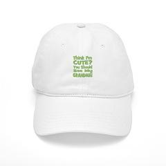 Think I'm Cute? Grandma Green Baseball Cap