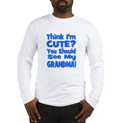 Think I'm Cute? Grandma Blue Long Sleeve T-Shirt