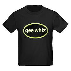 Gee whiz T