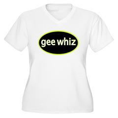 Gee whiz T-Shirt