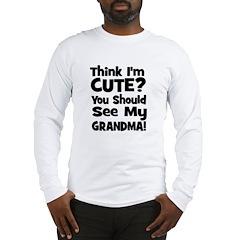 Think I'm Cute? Grandma Black Long Sleeve T-Shirt