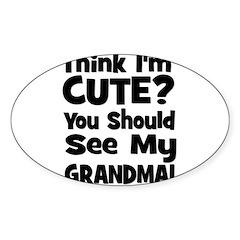 Think I'm Cute? Grandma Black Oval Decal