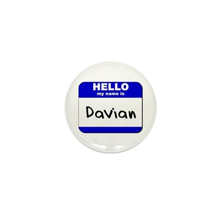 hello my name is davian Mini Button