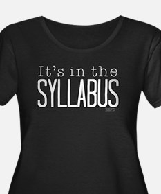 Its in the Syllabus Plus Size T-Shirt