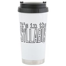 Its in the Syllabus Travel Mug