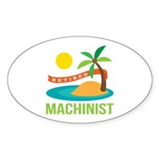 Retired Machinist Decal