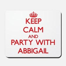 Keep Calm and Party with Abbigail Mousepad