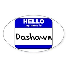 hello my name is dashawn Oval Decal