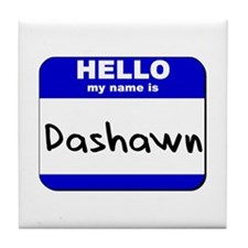 hello my name is dashawn  Tile Coaster