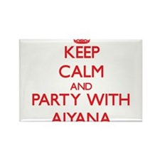 Keep Calm and Party with Aiyana Magnets
