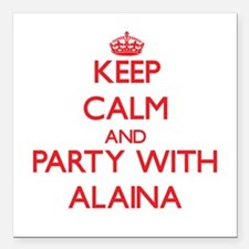 Keep Calm and Party with Alaina Square Car Magnet