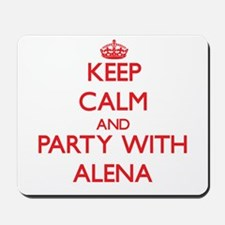 Keep Calm and Party with Alena Mousepad