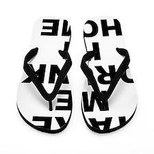 TakeDrunkkHome1A Flip Flops
