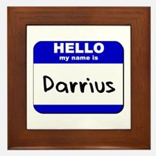 hello my name is darrius  Framed Tile