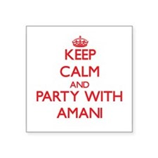 Keep Calm and Party with Amani Sticker