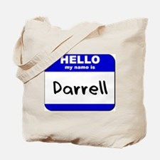 hello my name is darrell Tote Bag