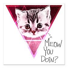 "meow-u-doin-2 Square Car Magnet 3"" x 3"""