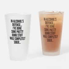 In Alcohols Defense Drinking Glass