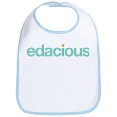 edacious bib (craving large quantities)