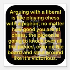"ARGUING WITH A LIBERAL I Square Car Magnet 3"" x 3"""
