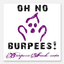 "OH NO BURPEES - WHITE Square Car Magnet 3"" x 3"""