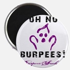 OH NO BURPEES - WHITE Magnet