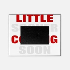 little sooner coming soon Picture Frame
